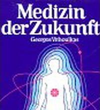 Homöopathie: Die Medizin der Zukunft, G. Vithoulkas